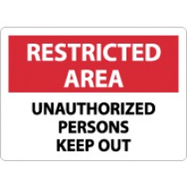 Restricted Area Unauthorized Persons Keep Out Sign (#RA29)