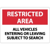 Restricted Area All Vehicles Entering Or Leaving Subject To Search Sign (#RA2)