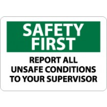 Safety First Report All Unsafe Conditions To Your Supervisor Sign (#SF133)