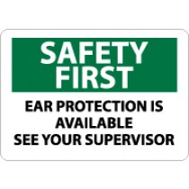 Safety First Ear Protection Is Available See Your Supervisor Sign (#SF156)