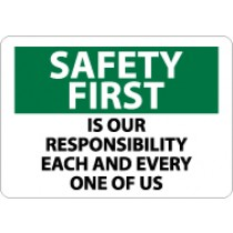 Safety First Is Our Responsibility Each And Every One Of Us Sign (#SF165)