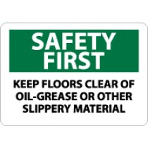 Safety First Keep Floors Clear Of Oil-Grease Or Other Slippery Material Sign (#SF166)