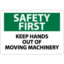 Safety First Keep Hands Out Of Moving Machinery Sign (#SF167)