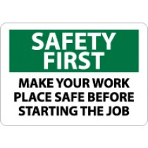 Safety First Make Your Work Place Safe Before Starting The Job Sign (#SF168)