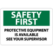 Safety First Protective Equipment Is Available See Your Supervisor Sign (#SF169)