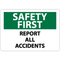 Safety First Report All Accidents Sign (#SF170)