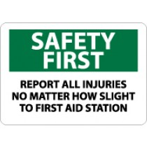 Safety First Report All Injuries No Matter How Slight To First Aid Station Sign (#SF171)
