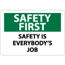 Safety First Safety Is Everybody's Job Sign (#SF174)