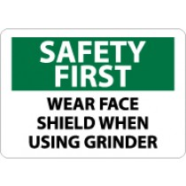 Safety First Wear Face Shield When Using Grinder Sign (#SF177)