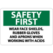 Safety First Wear Face Shields, Rubber Gloves And Aprons When Working With Acids Sign (#SF178)