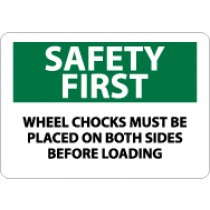 Safety First Wheel Chocks Must Be Placed On Both Sides Before Loading Sign (#SF179)
