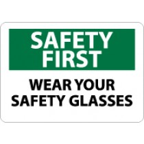 Safety First Wear Your Safety Glasses Sign (#SF39)