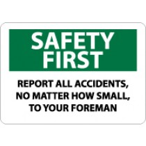 Safety First Report All Accidents, No Matter How Small,... Sign (#SF51)