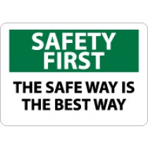 Safety First The Safe Way Is The Best Way Sign (#SF56)