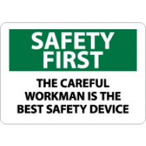 Safety First The Careful Workman Is The Best Safety Device Sign (#SF57)