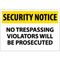 Security Notice No Trespassing Violators Will Be Prosecuted Sign (#SN23)