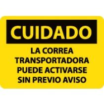 Cuidado La Correa Transportadora Puede Activarse Sin Previo Aviso Sign (#SPC130)