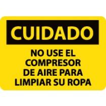 Cuidado No Use El Compresor De Aire Para Limpiar Su Ropa Sign (#SPC205)