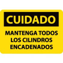 Cuidado Mantenga Todos Los Clindros Encadenados Sign (#SPC530)