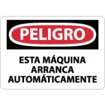 Peligro Esta Maquina Arranca Automaticamente Sign (#SPD87)