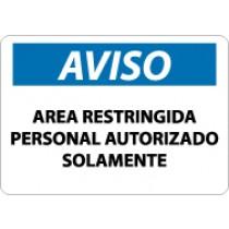 Aviso Area Restringida Personal Autorizado Solamente Sign (#SPN221)