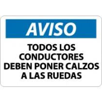 Aviso Todos Los Conductores Deben Poner Calzos A Las Ruedas Sign (#SPN366)
