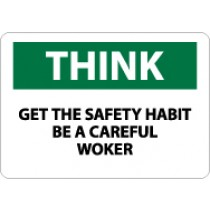 Think Get The Safety Habit Be A Careful Worker Sign (#TS101)