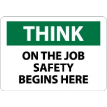 Think On The Job Safety Begins Here Sign (#TS106)