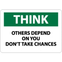 Think Others Depend On You Don't Take Chances Sign (#TS107)
