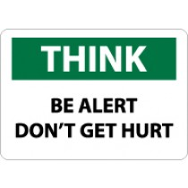 Think Be Alert Don't Get Hurt Sign (#TS113)
