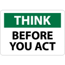 Think Before You Act Sign (#TS114)