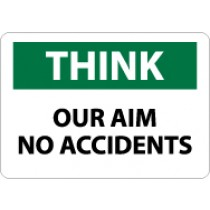 Think Our Aim No Accidents Sign (#TS122)