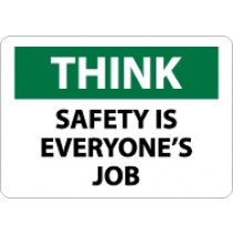 Think Safety Is Evertone's Job Sign (#TS123)