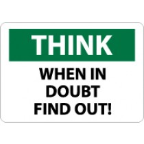 Think When In Doubt Find Out! Sign (#TS127)