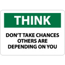 Think Don't Take Chances Others Are Depending On You Sign (#TS131)