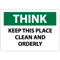 Think Keep This Place Clean And Orderly Sign (#TS132)