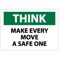 Think Make Every Move A Safe One Sign (#TS133)