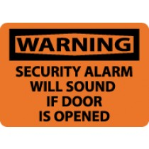 Warning Security Alarm Will Sound If Door Is Opened Sign (#W463)