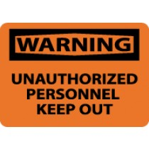 Warning Unauthorized Personnel Keep Out Sign (#W465)
